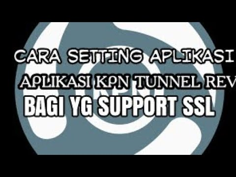 Cara Setting KPN Tunnel Revolution Telkomsel
