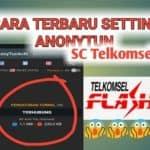 Cara Setting Anonytun Telkomsel Videomax, Youthmax, dan Kuota Malam