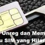 Cara Unreg dan Memblokir Kartu SIM yang Hilang, XL, Telkomsel Indosat