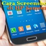3 Cara Unik dan Mudah Untuk Screenshot di HP Samsung