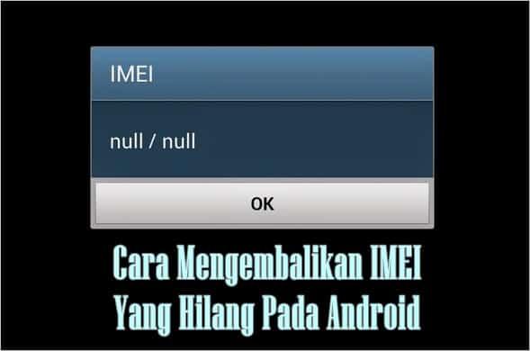 IMEI Yang Hilang Pada Android